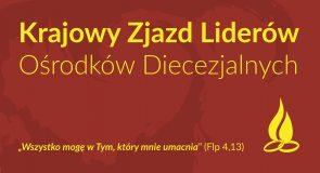 Krajowy Zjazd Liderów Ośrodków Diecezjalnych  – już 18.09.2020 w Trzebini
